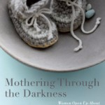 Mothering through darkness